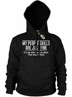 My People Skills are just Fine Funny Mens Rude Hoodie Novelty Offensive Hoody
