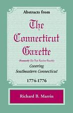 Abstracts From The Connecticut [formerly New London] Gazette Covering Southea...