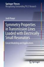 Springer Theses: Symmetry Properties in Transmission Lines Loaded with...