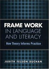 Frame Work in Language and Literacy: How Theory Informs Practice (Challenges in