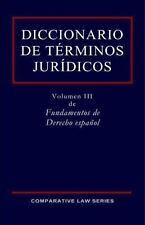 Diccionario de Términos Jurídicos : Volumen III de Fundamentos de Derecho...