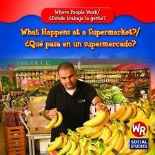What Happens at a Supermarket? Que Pasa En Un Supermercado? (Where People Work D