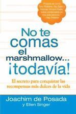 No Te Comas el Marshmallow... ¡Todavía! : El Secreto para Conquistar Las...