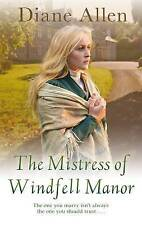 Allen, Diane, The Mistress of Windfell Manor (Windfell Manor Trilogy 1), Very Go