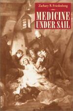 Medicine Under Sail ~ Friedenberg, Zachary HC