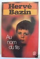 HERVE BAZIN / AU NOM DU FILS / LIVRE DE POCHE