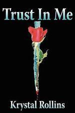 Trust In Me by Rollins-Giard, Krystal