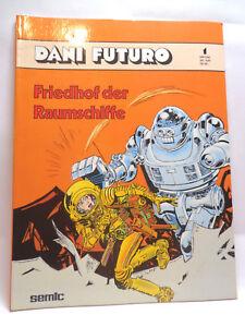 Comic- Dani Futuro Bd. 1 - Friedhof der Raumschiffe (Semic Verlag)