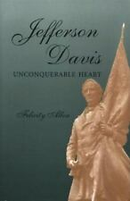 SHADES of BLUE and GRAY: Jefferson Davis, Unconquerable Heart 1 by Felicity Alle