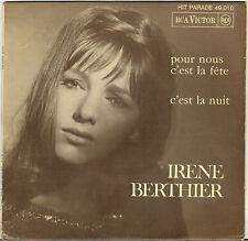 """IRENE BERTHIER """"POUR NOUS C'EST LA FETE"""" 60'S SP RCA VICTOR 49.010"""