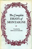 The Complete Essays of Montaigne: By Montaigne, Michel Eyquem
