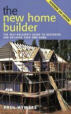 New Home Builder: The Self-builder's Guide to Designing and Building Your Own ,