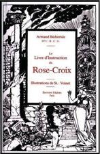 Le Livre d'instruction du Rose Croix  Armand Bédarride Franc-Maçonnerie Épuisé