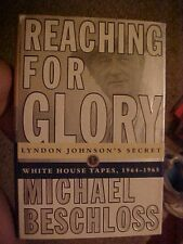 2001 BOOK, REACHING FOR GLORY,  LYNDON JOHNSON'S SECRET TAPES, VIETNAM, SOVIETS