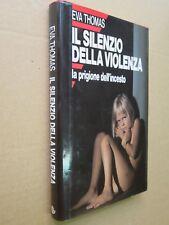 IL SILENZIO DELLA VIOLENZA La prigione dell'incesto Eva Thomas Euroclub 1990 di