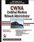 CWNA: Certified Wireless Network Administrator Study Guide (Exam PW0-100)