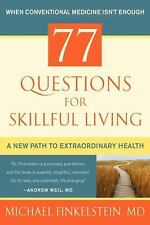 77 Questions for Skillful Living: A New Path to Extraordinary Health-ExLibrary