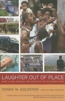 Laughter Out of Place. Race, Class, Violence, and Sexuality in a Rio Shantytown