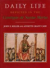 Daily Life Depicted in the Cantigas de Santa Maria Vol. 44 by John E. Keller...