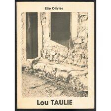 Lou TAULIÉ Chroniques du Village par Élie OLIVIER Protestant à St JEAN de SERRES
