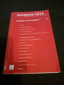 Incidence 13-14 - Comment Rester Freudien ?