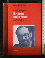 COME LEGGERE IL NOME DELLA ROSA. Bruno Pischedda. Mursia.