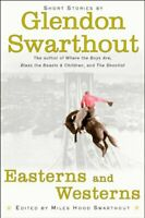 Easterns and Westerns: Short Stories by Swarthout, Glendon Fred Hardback Book