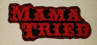 MAMA TRIED MOTORCYCLE BIKER EMBROIDERED VEST PATCH RED IRON ON