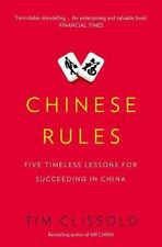 Chinese Rules: Five Timeless Lessons for Succeeding in China, Clissold, Tim, New