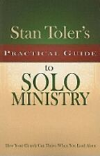 Stan Toler's Practical Guide to Solo Ministry: How Your Church Can Thrive When