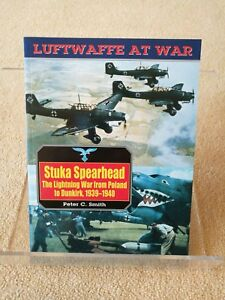 Stuka Spearhead: The Lightning War from Poland to Dunkirk, 1939-1940 by Peter C…