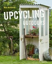 Upcycling Outdoors 20 Creative Garden Projects Made Reclaim by McMurdo Max