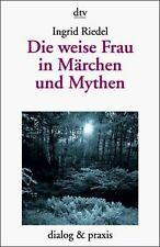 Die weise Frau in Märchen und Mythen. Ein Archetyp im Mä... | Buch | Zustand gut