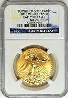 2015 W $50 Burnished Gold Eagle NGC MS70 Early Releases
