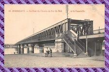 CPA 33 - BURDEOS - el puente del camino de hierro del midi y postal- la pasarela