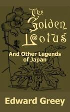 The Golden Lotus and Other Legends of Japan by Edward Greey (2002, Paperback)