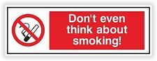 1x DON'T EVEN THINK ABOUT SMOKING! Warning Sticker for Home Work Store Door Box