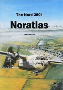The Nord 2501 Noratlas - Xavier Capy - ebook military aviation