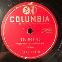 "Go Boy Go/If You Saw Her Through My Eyes by Carl Smith (Columbia 21266) 10"" VG"