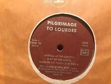 "7"" RARE RELIGIOUS VINYL - PILGRIMAGE TO LOURDES From the ARRIVAL AT THE GROTTO"
