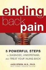 Ending Back Pain: 5 Powerful Steps to Diagnose, Understand, and Treat Your