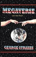 Megaverse : Life after Earth by George Strakes (2006, Paperback)