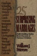 25 Surprising Marriages: How Great Christians Struggled to Make Their Marriages