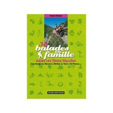 30 Ausflüge in Famille in Les Trois Vallees. Roger Hémon - Editions 2007