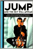 JUMP AND THE NET WILL APPEAR~Robin Crow~ART OF PERSONAL ACHIEVEMENT RHYTHM SUCCE