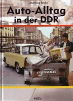 Röcke: Auto-Alltag in der DDR (Wartburg Trabant PKW Straßenverkehr/Typen-Buch)