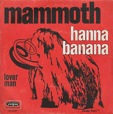 "7"" 45 TOURS FRANCE MAMMOTH ""Hanna Banana / Lover Man"" 1970"