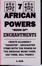 THE 7 AFRICAN POWERS BOOK OF ENCHANTMENTS haunted good luck orishas seven