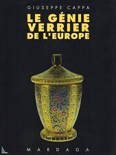 Le génie verrier de l'Europe, livre de G. Cappa