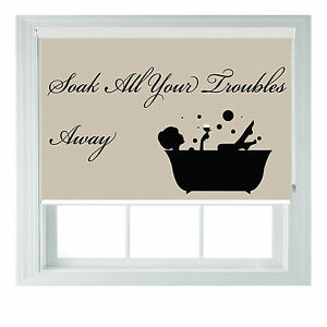 Soak Away Quote Bathroom Themed Blackout Roller Blinds Made To Measure
